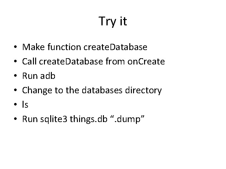 Try it • • • Make function create. Database Call create. Database from on.