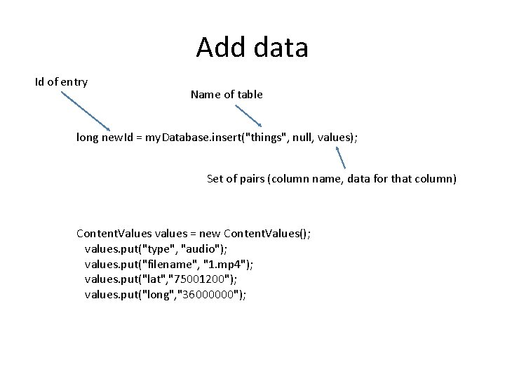 Add data Id of entry Name of table long new. Id = my. Database.