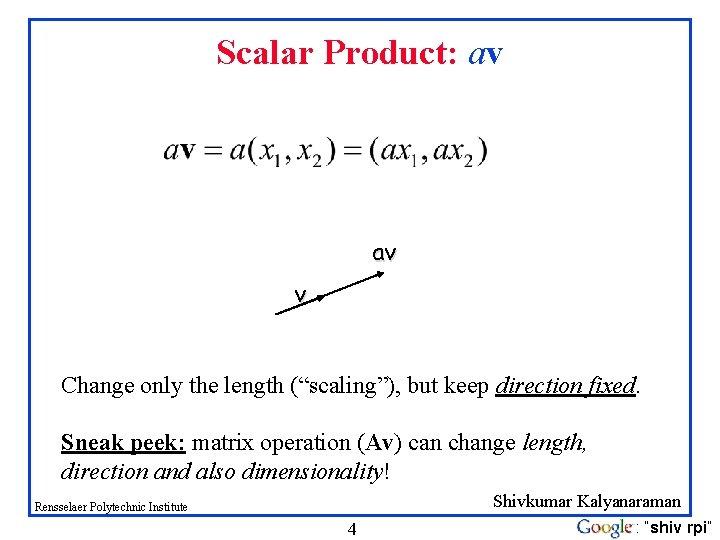 """Scalar Product: av av v Change only the length (""""scaling""""), but keep direction fixed."""