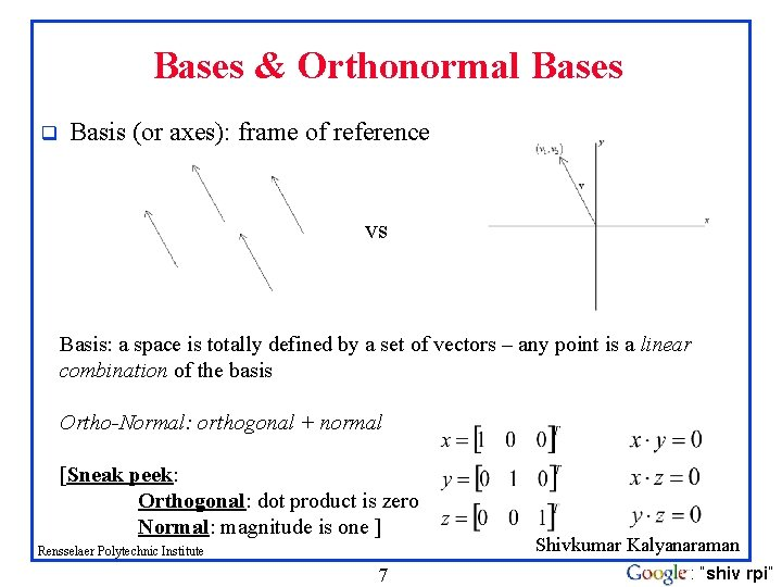 Bases & Orthonormal Bases q Basis (or axes): frame of reference vs Basis: a