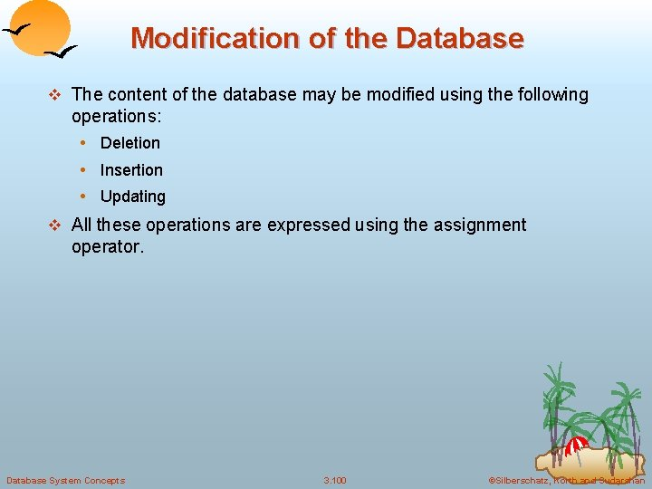 Modification of the Database v The content of the database may be modified using