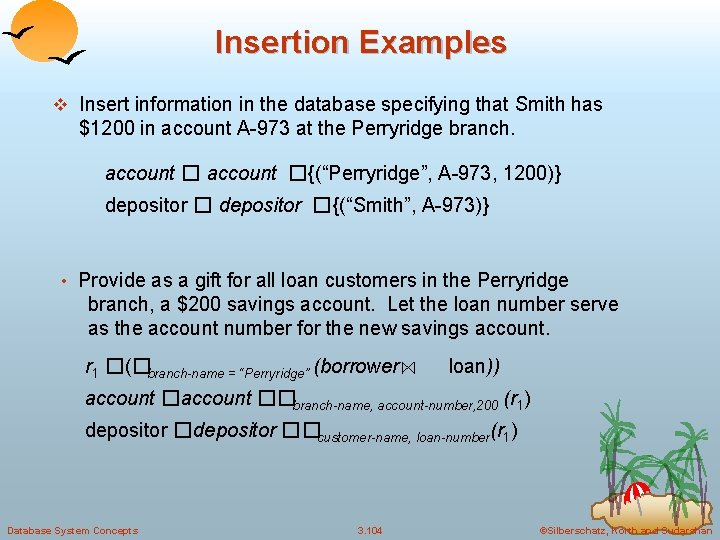 Insertion Examples v Insert information in the database specifying that Smith has $1200 in