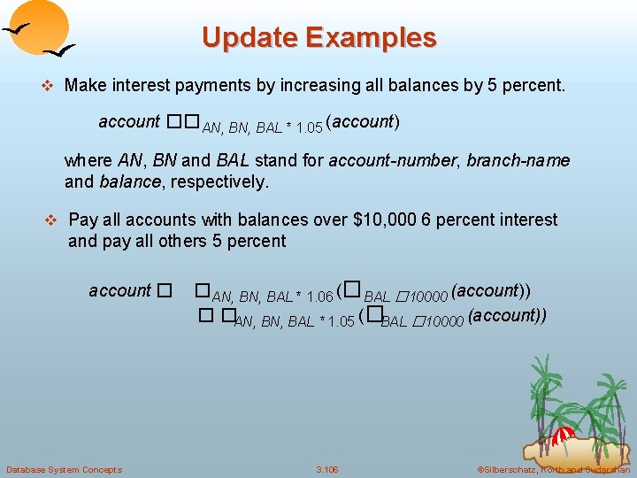 Update Examples v Make interest payments by increasing all balances by 5 percent. account