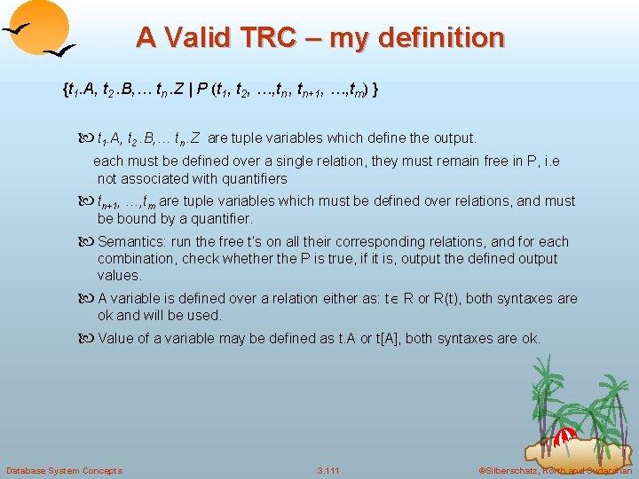 A Valid TRC – my definition {t 1. A, t 2. B, … tn.