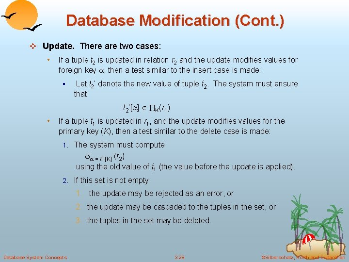 Database Modification (Cont. ) v Update. There are two cases: • If a tuple