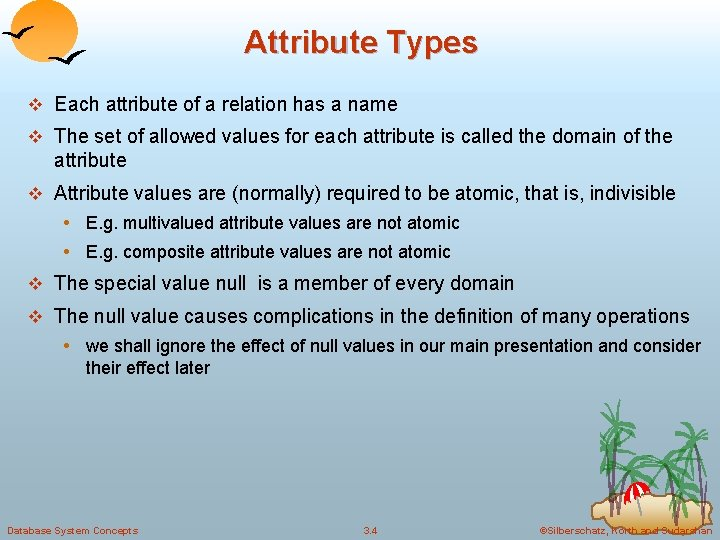 Attribute Types v Each attribute of a relation has a name v The set