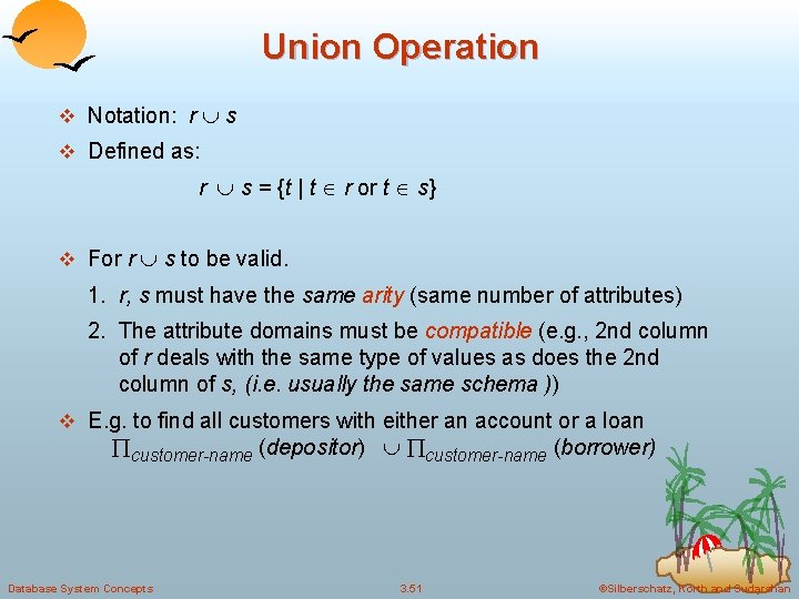 Union Operation v Notation: r s v Defined as: r s = {t |