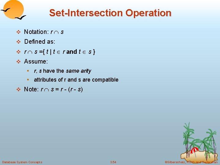Set-Intersection Operation v Notation: r s v Defined as: v r s ={ t