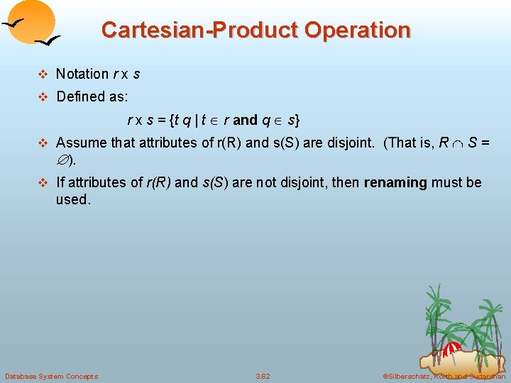 Cartesian-Product Operation v Notation r x s v Defined as: r x s =