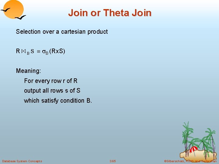 Join or Theta Join Selection over a cartesian product R B S B (Rx.