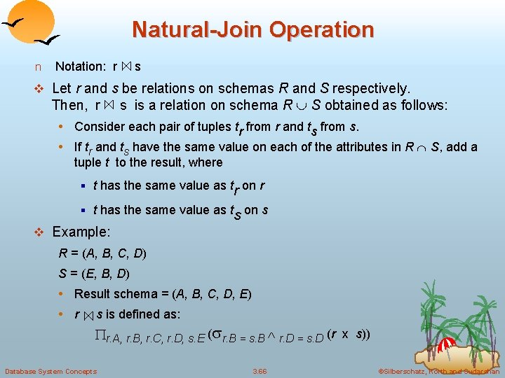 Natural-Join Operation n Notation: r s v Let r and s be relations on