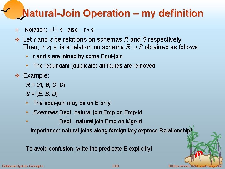 Natural-Join Operation – my definition n Notation: r s also r*s v Let r