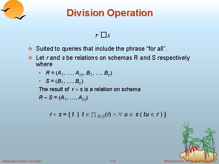"""Division Operation r � s v Suited to queries that include the phrase """"for"""