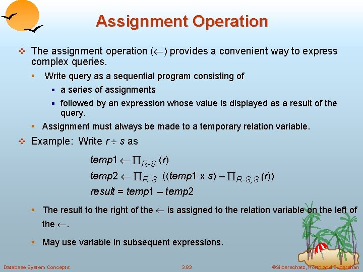 Assignment Operation v The assignment operation ( ) provides a convenient way to express