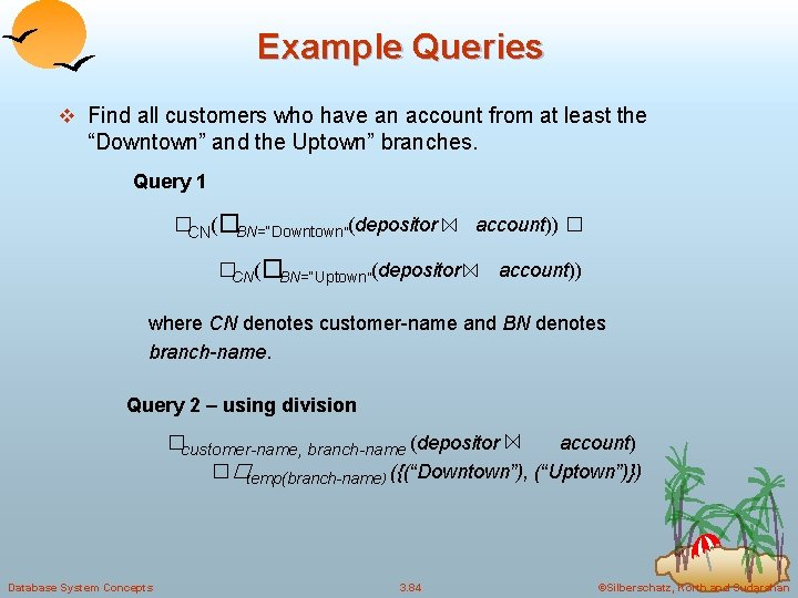 Example Queries v Find all customers who have an account from at least the