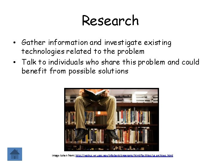 Research • Gather information and investigate existing technologies related to the problem • Talk