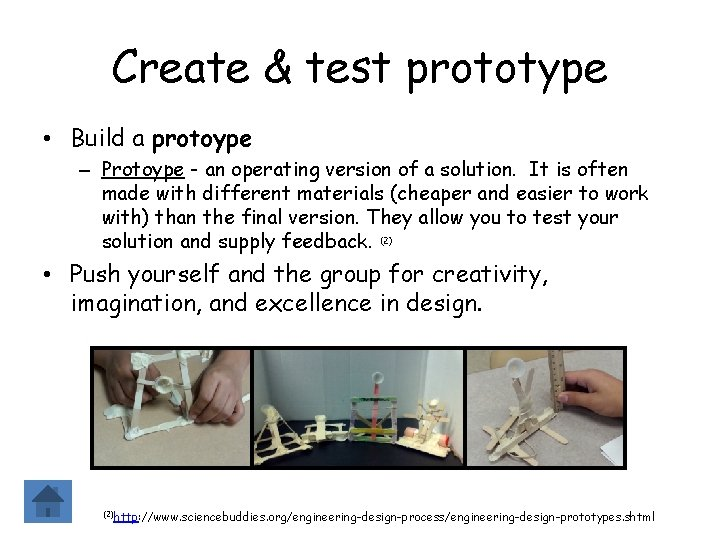 Create & test prototype • Build a protoype – Protoype - an operating version