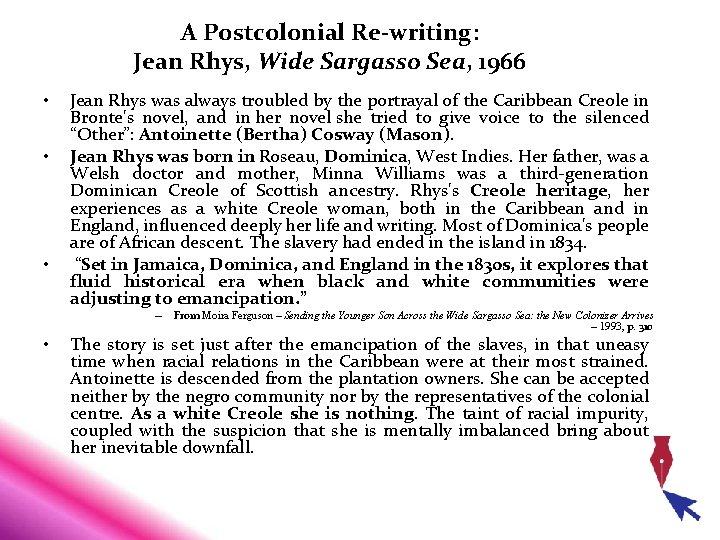 A Postcolonial Re-writing: Jean Rhys, Wide Sargasso Sea, 1966 • • • Jean Rhys