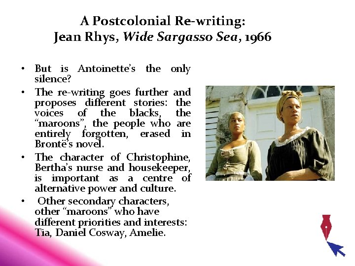 A Postcolonial Re-writing: Jean Rhys, Wide Sargasso Sea, 1966 • But is Antoinette's the