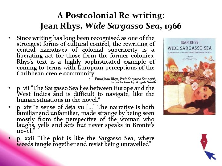 A Postcolonial Re-writing: Jean Rhys, Wide Sargasso Sea, 1966 • Since writing has long