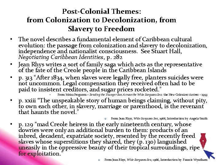 Post-Colonial Themes: from Colonization to Decolonization, from Slavery to Freedom • The novel describes