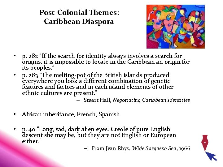 """Post-Colonial Themes: Caribbean Diaspora • p. 282 """"If the search for identity always involves"""