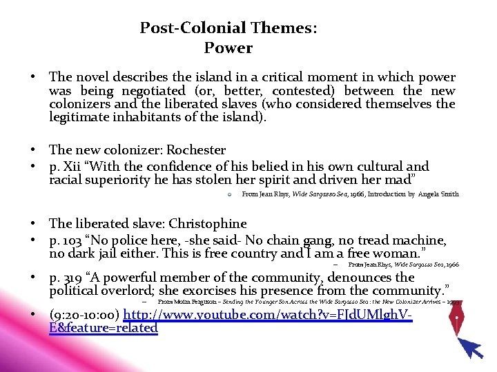 Post-Colonial Themes: Power • The novel describes the island in a critical moment in