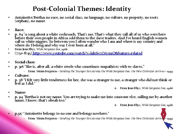 Post-Colonial Themes: Identity • Antoinette/Bertha: no race, no social class, no language, no culture,