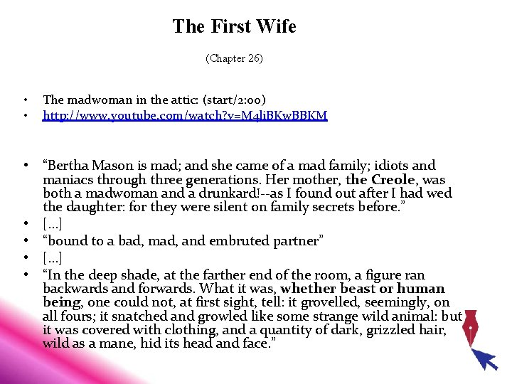 The First Wife (Chapter 26) • • The madwoman in the attic: (start/2: 00)