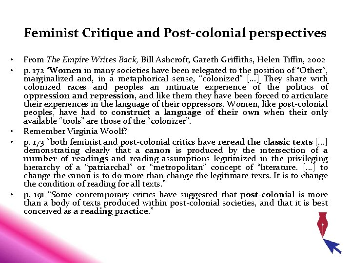 Feminist Critique and Post-colonial perspectives • • • From The Empire Writes Back, Bill