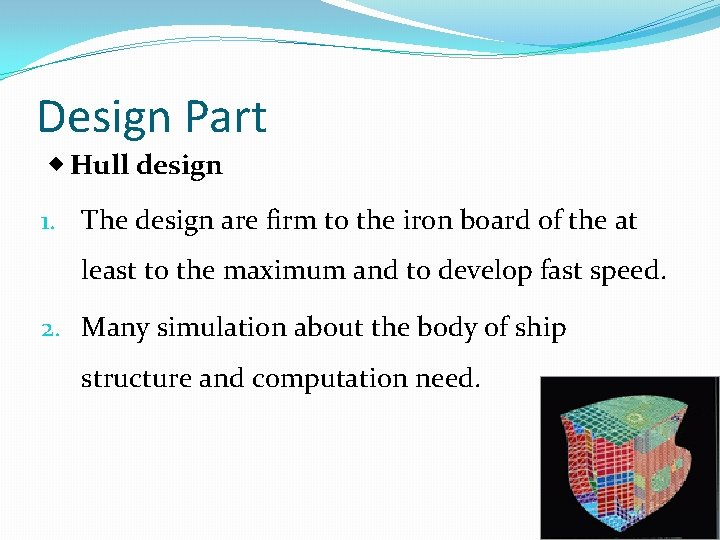 Design Part ◈ Hull design 1. The design are firm to the iron board