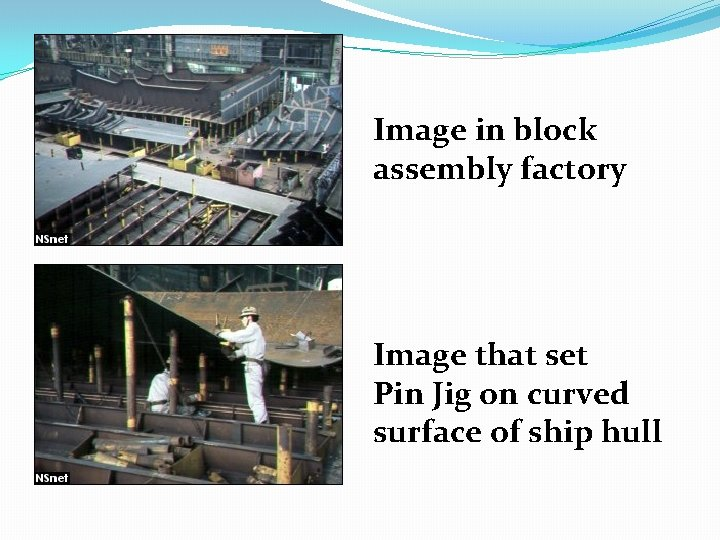 Image in block assembly factory Image that set Pin Jig on curved surface of
