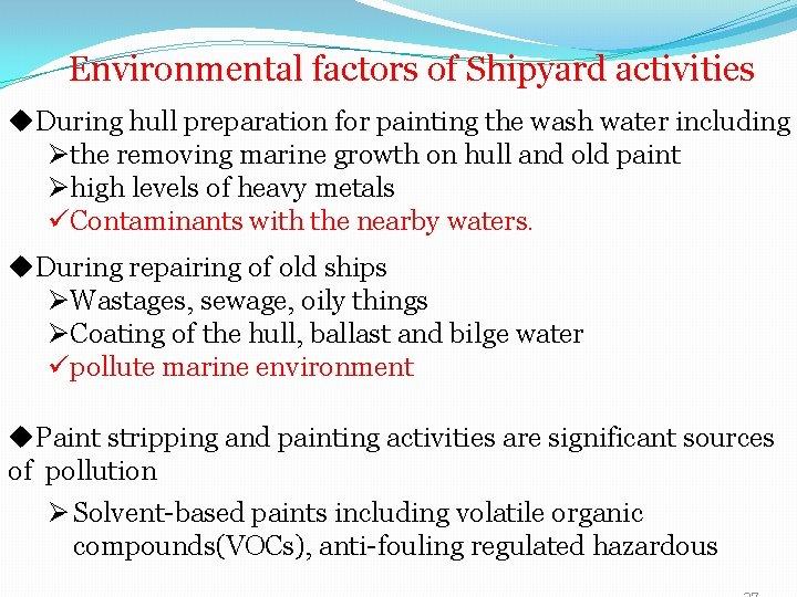Environmental factors of Shipyard activities u. During hull preparation for painting the wash water