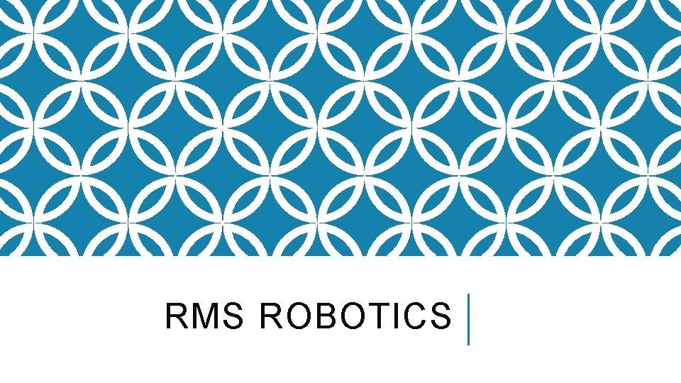 RMS ROBOTICS