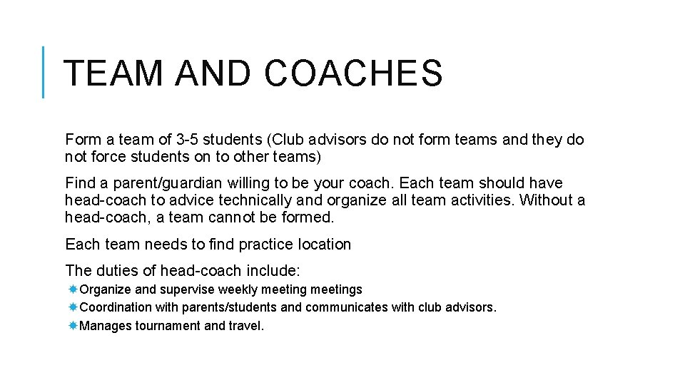 TEAM AND COACHES Form a team of 3 -5 students (Club advisors do not