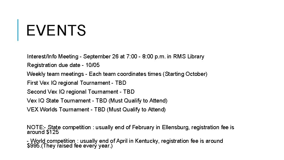 EVENTS Interest/Info Meeting - September 26 at 7: 00 - 8: 00 p. m.