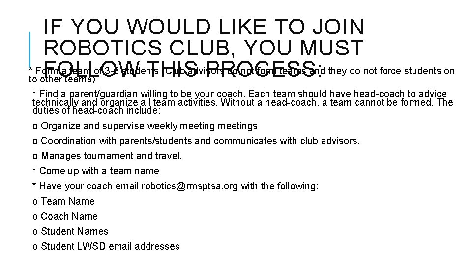 IF YOU WOULD LIKE TO JOIN ROBOTICS CLUB, YOU MUST * Form a team