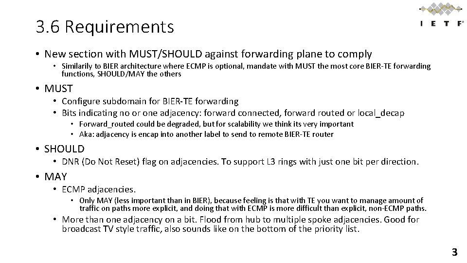 3. 6 Requirements • New section with MUST/SHOULD against forwarding plane to comply •
