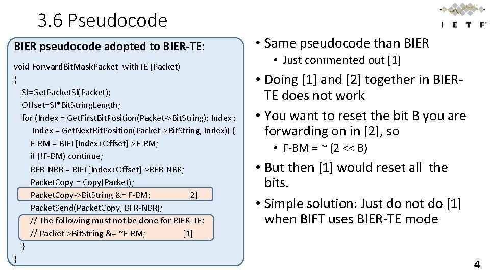 3. 6 Pseudocode BIER pseudocode adopted to BIER-TE: void Forward. Bit. Mask. Packet_with. TE