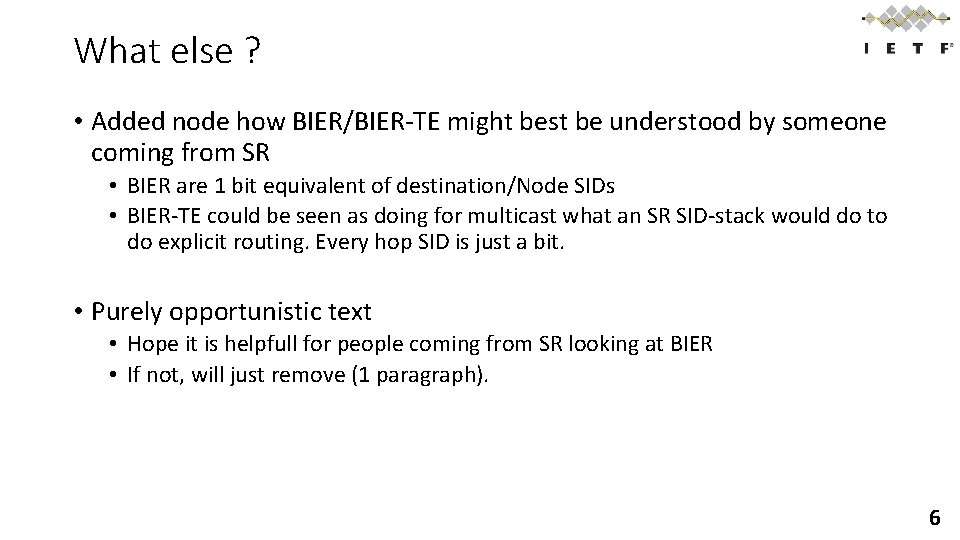 What else ? • Added node how BIER/BIER-TE might best be understood by someone