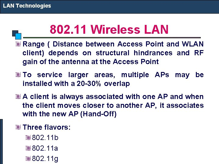 LAN Technologies 802. 11 Wireless LAN Range ( Distance between Access Point and WLAN