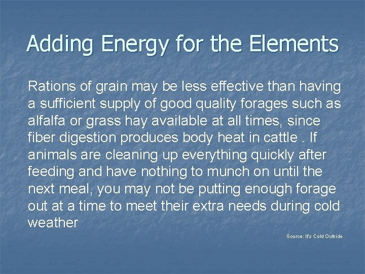 Adding Energy for the Elements Rations of grain may be less effective than having