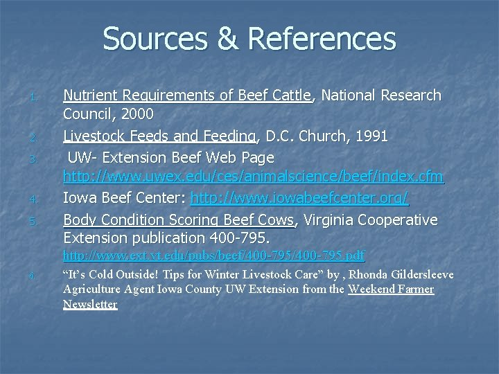 Sources & References 1. 2. 3. 4. 5. Nutrient Requirements of Beef Cattle, National