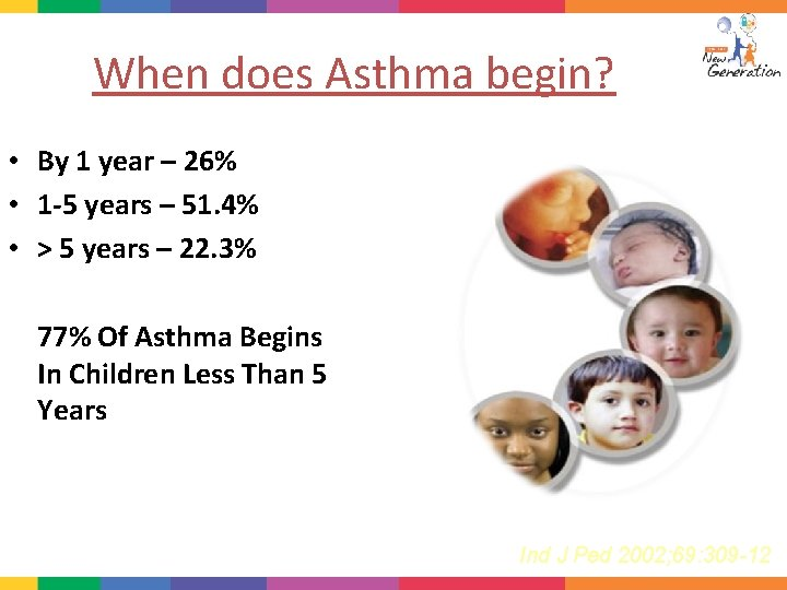 When does Asthma begin? • By 1 year – 26% • 1 -5 years