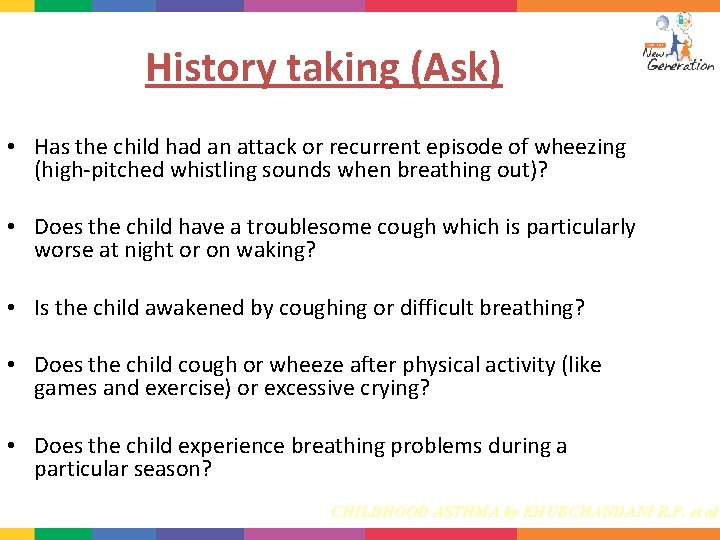 History taking (Ask) • Has the child had an attack or recurrent episode of