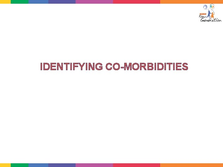 IDENTIFYING CO-MORBIDITIES