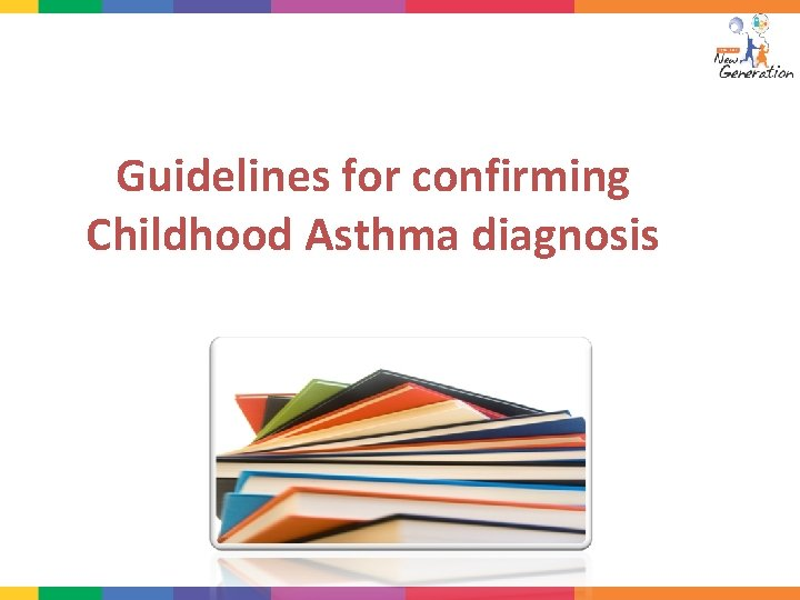 Guidelines for confirming Childhood Asthma diagnosis