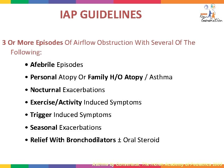 IAP GUIDELINES 3 Or More Episodes Of Airflow Obstruction With Several Of The Following: