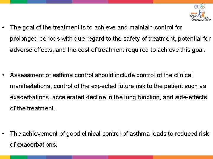 Classification of Asthma • The goal of the treatment is to achieve and maintain