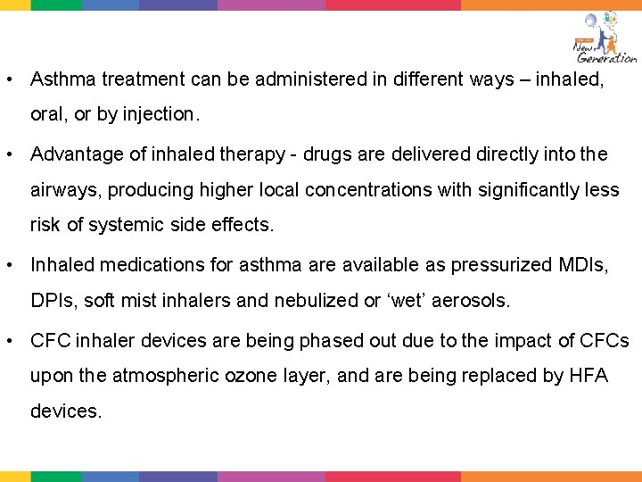• Asthma treatment can be administered in different ways – inhaled, oral, or